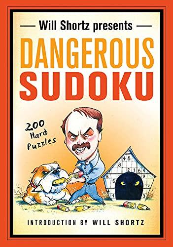 9781250025272: Will Shortz Presents Dangerous Sudoku: 200 Hard Puzzles