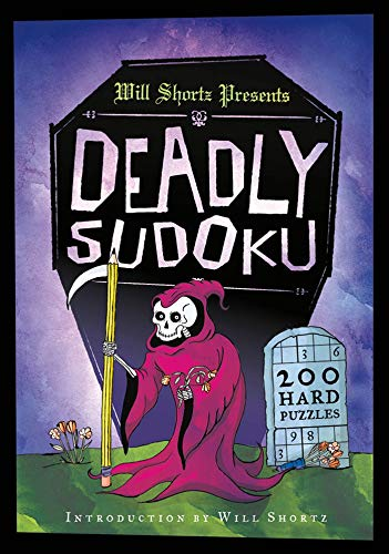 Will Shortz Presents Deadly Sudoku: 200 Hard Puzzles: Shortz, Will