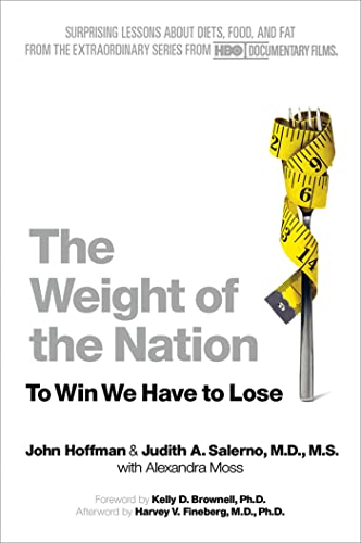 9781250025609: The Weight of the Nation: Surprising Lessons About Diets, Food, and Fat from the Extraordinary Series from HBO Documentary Films