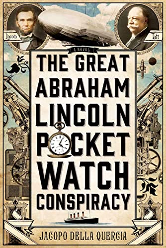 9781250025715: The Great Abraham Lincoln Pocket Watch Conspiracy: A Novel
