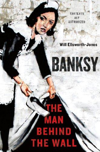 9781250025739: Banksy: The Man Behind the Wall