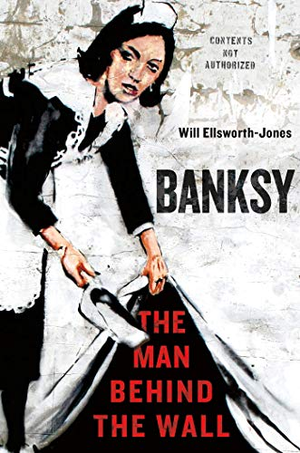 9781250025739: Banksy: The Man Behind the Wall