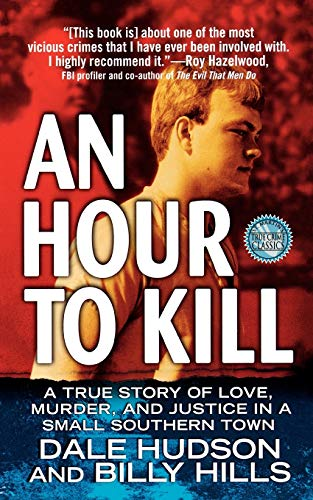 9781250025852: An Hour To Kill: A True Story of Love, Murder, and Justice in a Small Southern Town