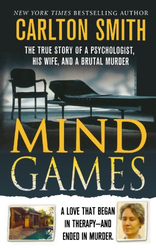 9781250025869: Mind Games: The True Story of a Psychologist, His Wife, and a Brutal Murder