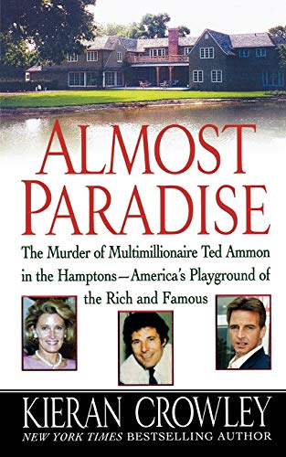 9781250025883: Almost Paradise: The East Hampton Murder of Ted Ammon