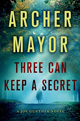 Three Can Keep a Secret: A Joe Gunther Novel (Joe Gunther Series) (9781250026132) by Archer Mayor