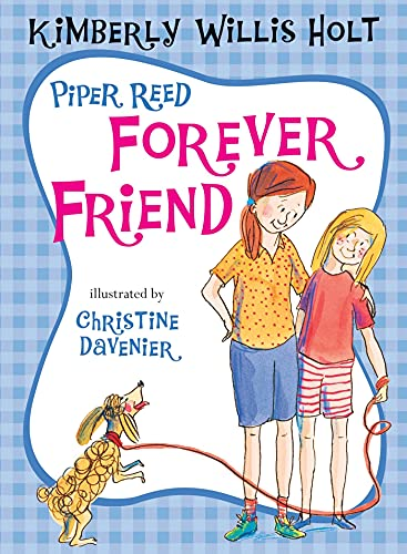 Piper reed forever friend by holt kimberly willis for Square fish publishing