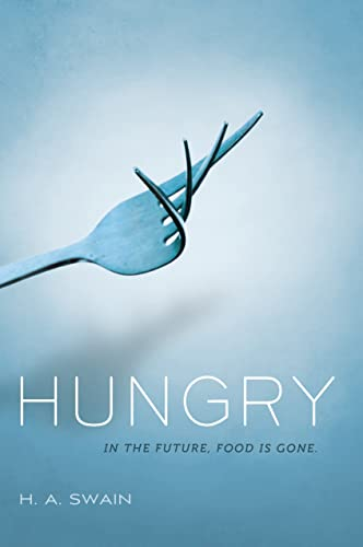 Hungry: Swain, H. A.