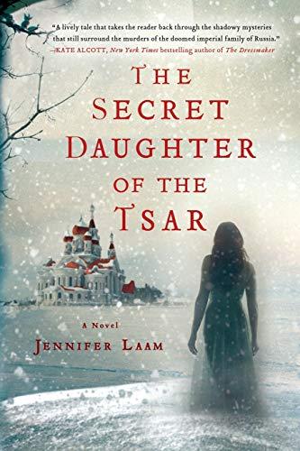 9781250028686: The Secret Daughter of the Tsar: A Novel of The Romanovs