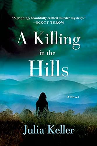 A Killing in the Hills: A Novel: Keller, Julia
