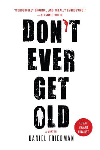 9781250028921: Don't Ever Get Old: A Mystery (Buck Schatz Series)