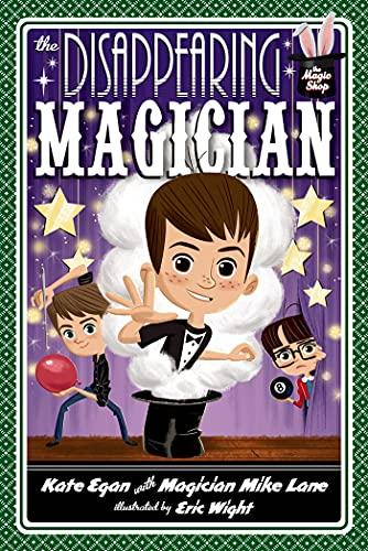 The Disappearing Magician (Magic Shop): Egan, Kate; Lane, Mike