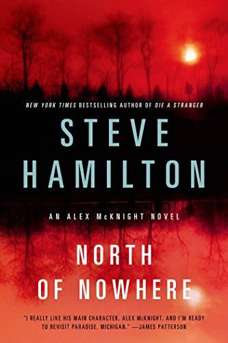 9781250029249: North of Nowhere: An Alex McKnight Novel (Alex McKnight Novels)