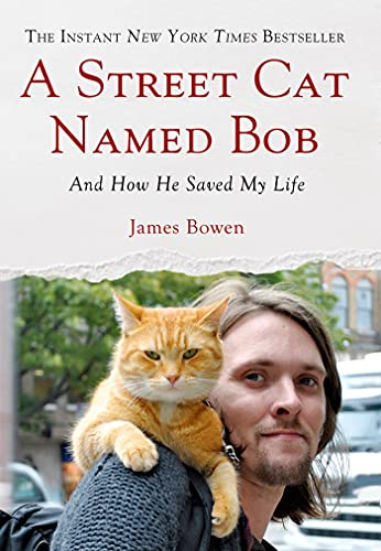 9781250029461: A Street Cat Named Bob: And How He Saved My Life