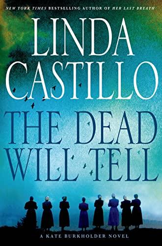 The Dead Will Tell: A Kate Burkholder Novel: Castillo, Linda