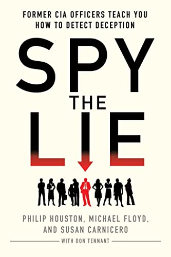 9781250029621: Spy the Lie: Former CIA Officers Teach You How to Detect Deception