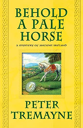 9781250029973: Behold a Pale Horse: A Mystery of Ancient Ireland (Mysteries of Ancient Ireland)