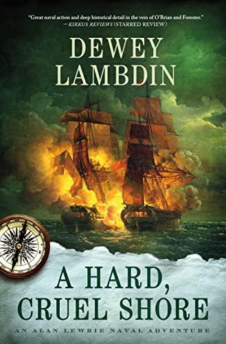9781250030092: A Hard, Cruel Shore: An Alan Lewrie Naval Adventure (Alan Lewrie Naval Adventures)