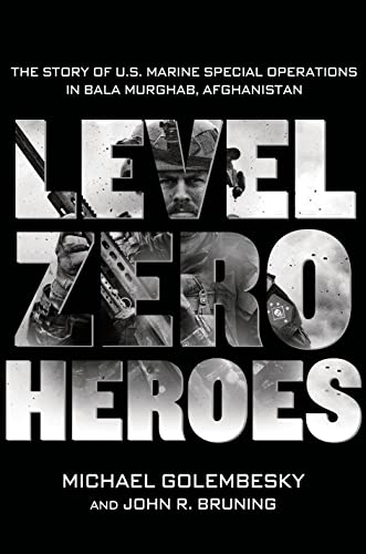 9781250030405: Level Zero Heroes: The Story of U.S. Marine Special Operations in Bala Murghab, Afghanistan