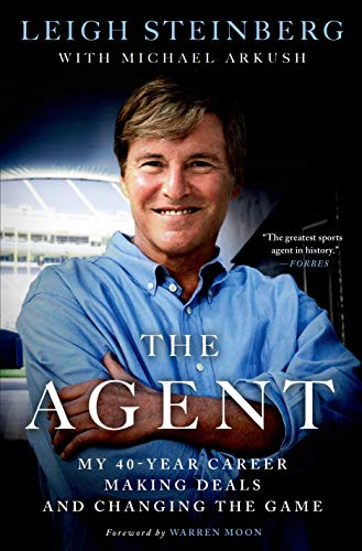 The Agent: My 40-Year Career Making Deals: Leigh Steinberg