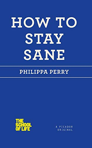 9781250030634: How to Stay Sane (School of Life)