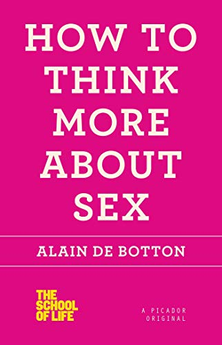 9781250030658: How to Think More About Sex (The School of Life)
