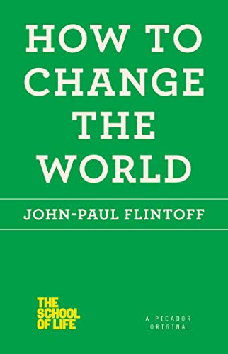 How to Change the World (The School of Life): Flintoff, John-Paul