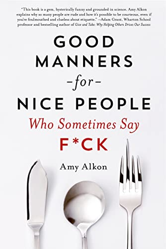 9781250030719: Good Manners for Nice People Who Sometimes Say F*ck