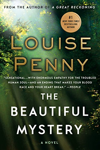 The Beautiful Mystery: A Chief Inspector Gamache Novel 9781250031129 The brilliant new novel in the New York Times bestselling series by Louise Penny, one of the most acclaimed crime writers of our time No