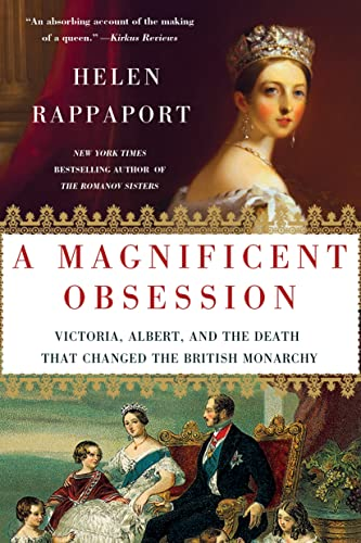 9781250031525: A Magnificent Obsession: Victoria, Albert, and the Death That Changed the British Monarchy