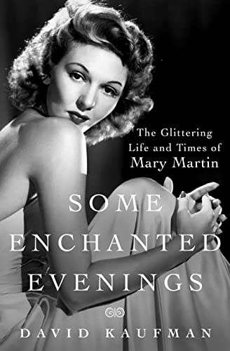 9781250031754: Some Enchanted Evenings: The Glittering Life and Times of Mary Martin