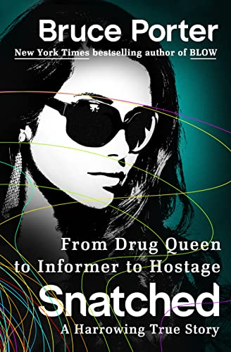 9781250031778: Snatched: From Drug Queen to Informer to Hostage--A Harrowing True Story