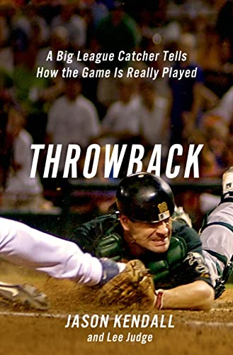 9781250031839: Throwback: A Big-League Catcher Tells How the Game Is Really Played