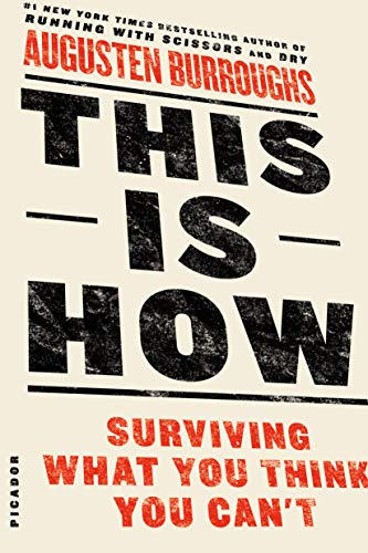 9781250032102: This Is How: Surviving What You Think You Can't