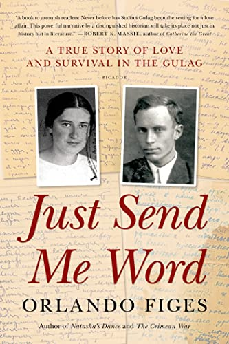 9781250032164: Just Send Me Word: A True Story of Love and Survival in the Gulag