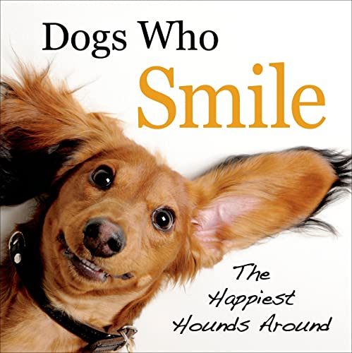 9781250033086: Dogs Who Smile: The Happiest Hounds Around