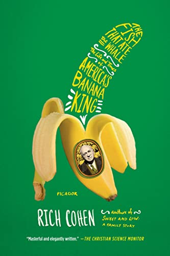 9781250033314: The Fish That Ate the Whale: The Life and Times of America's Banana King
