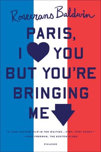 9781250033352: Paris, I Love You but You're Bringing Me Down