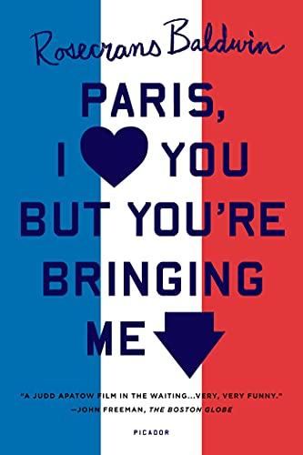 9781250033352: PARIS, I LOVE YOU BUT YOU'RE BRINGI