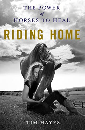 9781250033512: Riding Home: The Power of Horses to Heal