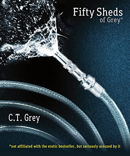 Fifty Sheds of Grey: Grey, C T