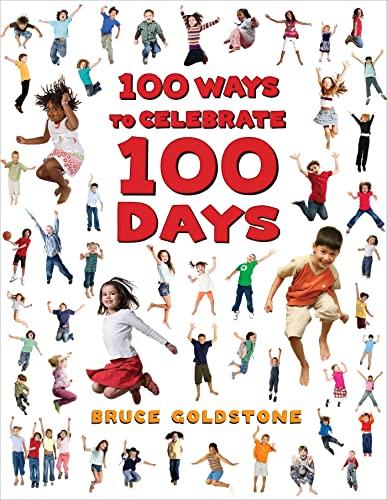 100 Ways to Celebrate 100 Days: Goldstone, Bruce