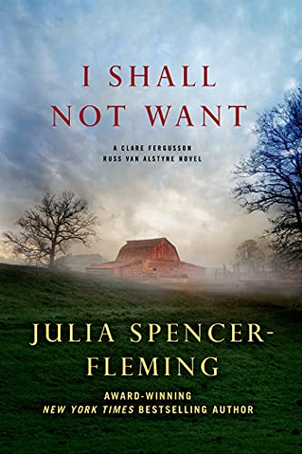 I Shall Not Want (Clare Fergusson/Russ Van Alstyne Mysteries): Spencer-Fleming, Julia