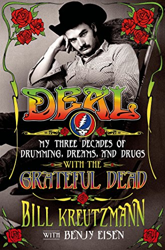 Deal --- My Three Decades of Drumming, Dreams, and Drugs with the Grateful Dead