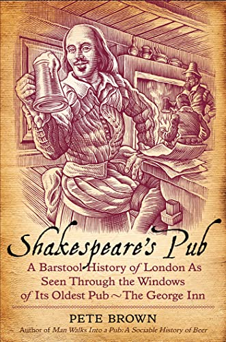 Shakespeare's Pub: A Barstool History of London: Pete Brown