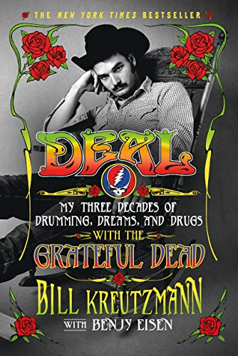 Deal : My Three Decades of Drumming, Dreams, and Drugs with the Grateful Dead