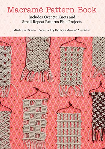 9781250034014: Macrame Pattern Book: Includes Over 70 Knots and Small Repeat Patterns Plus Projects