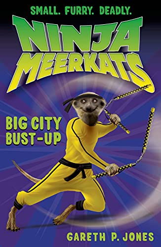 9781250034038: Ninja Meerkats (#6): Big City Bust-Up