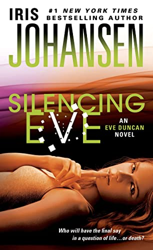 Silencing Eve Eve Duncan 9781250034359 When it comes to EVE DUNCAN, NEVER SAY NEVER...  Iris Johansen expertly ratchets up the suspense as the action builds to a riveting conc