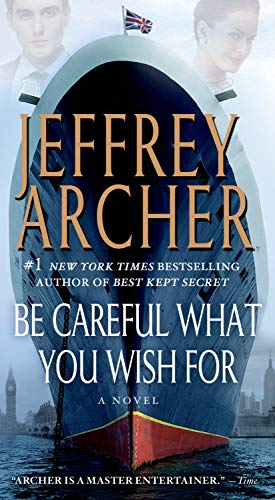 9781250034465: Be Careful What You Wish For: A Novel (The Clifton Chronicles)